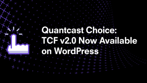 Quantcast Choice: TCF v2.0 Now Available on WordPress